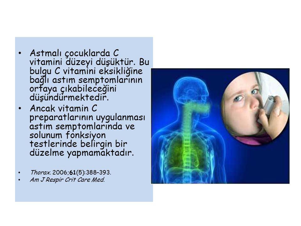Astmalı çocuklarda C vitamini düzeyi düşüktür. Bu bulgu C vitamini eksikliğine bağlı astım semptomlarının ortaya çıkabileceğini düşündürmektedir. Anca