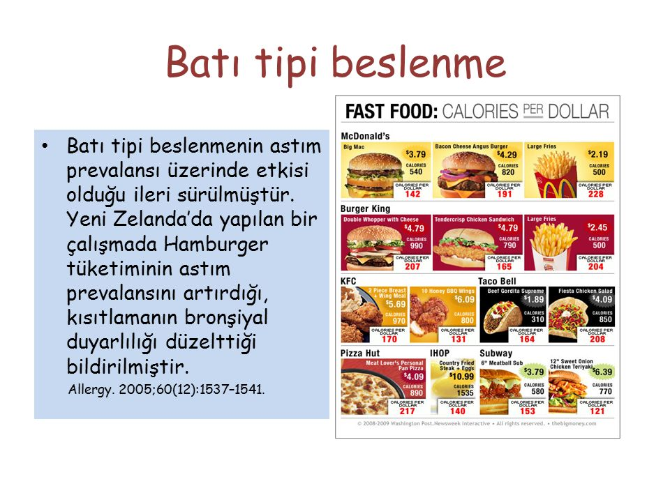 Batı tipi beslenme Batı tipi beslenmenin astım prevalansı üzerinde etkisi olduğu ileri sürülmüştür. Yeni Zelanda'da yapılan bir çalışmada Hamburger tü