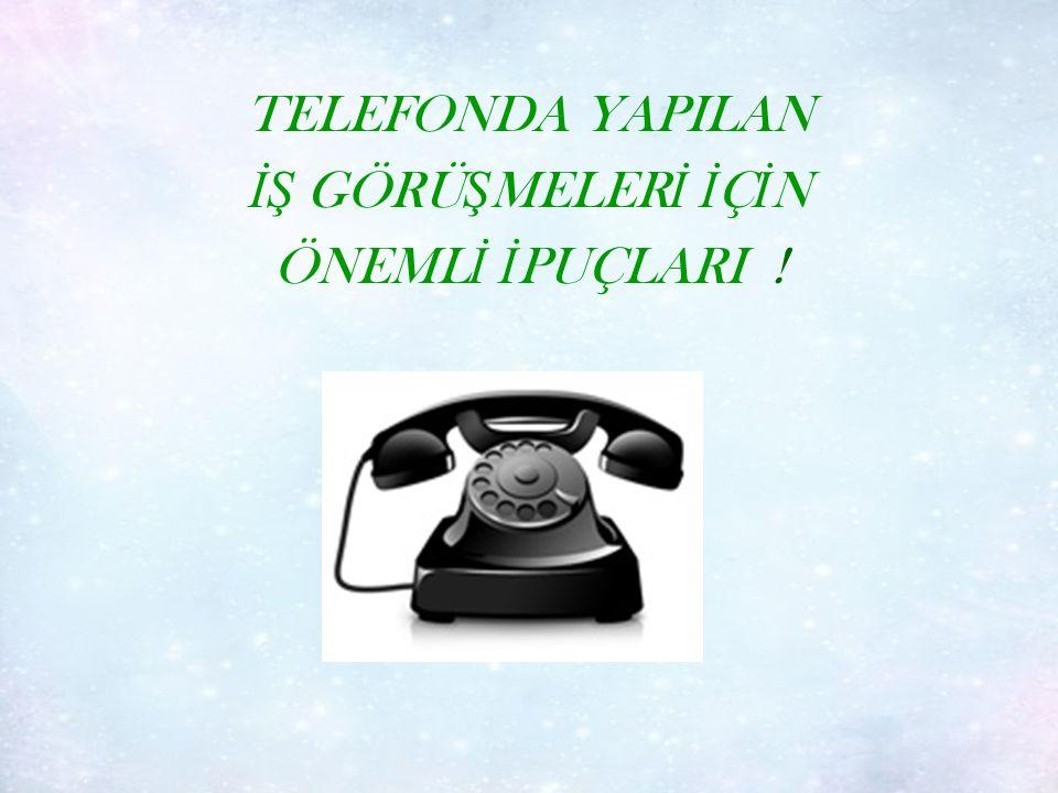 TELEFONDA YAPILAN İŞ GÖRÜ Ş MELER İ İ Ç İ N ÖNEML İ İ PUÇLARI !