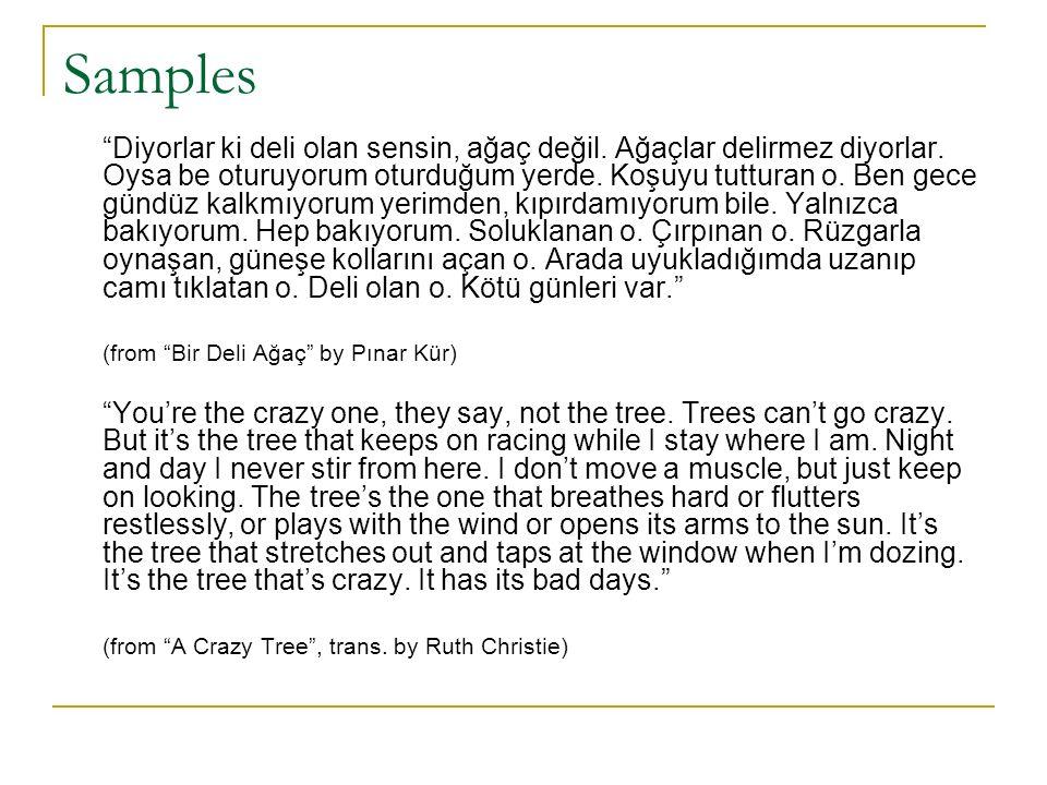 Samples Diyorlar ki deli olan sensin, ağaç değil.