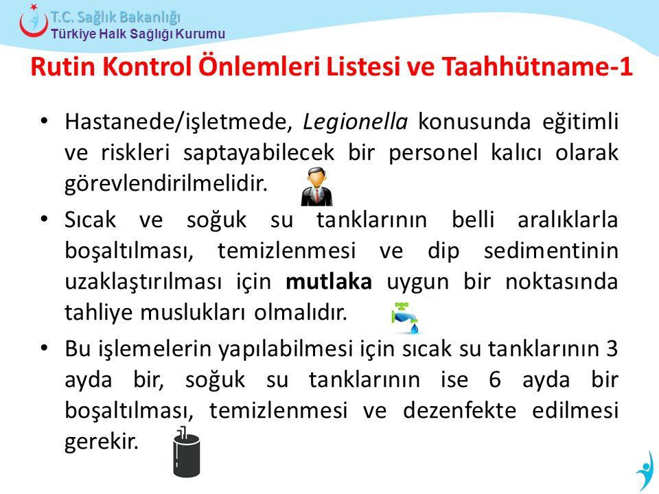 Türkiye Halk Sağlığı Kurumu T.C. Sağlık Bakanlığı Rutin Kontrol Önlemleri Listesi ve Taahhütname-1 Hastanede/işletmede, Legionella konusunda eğitimli