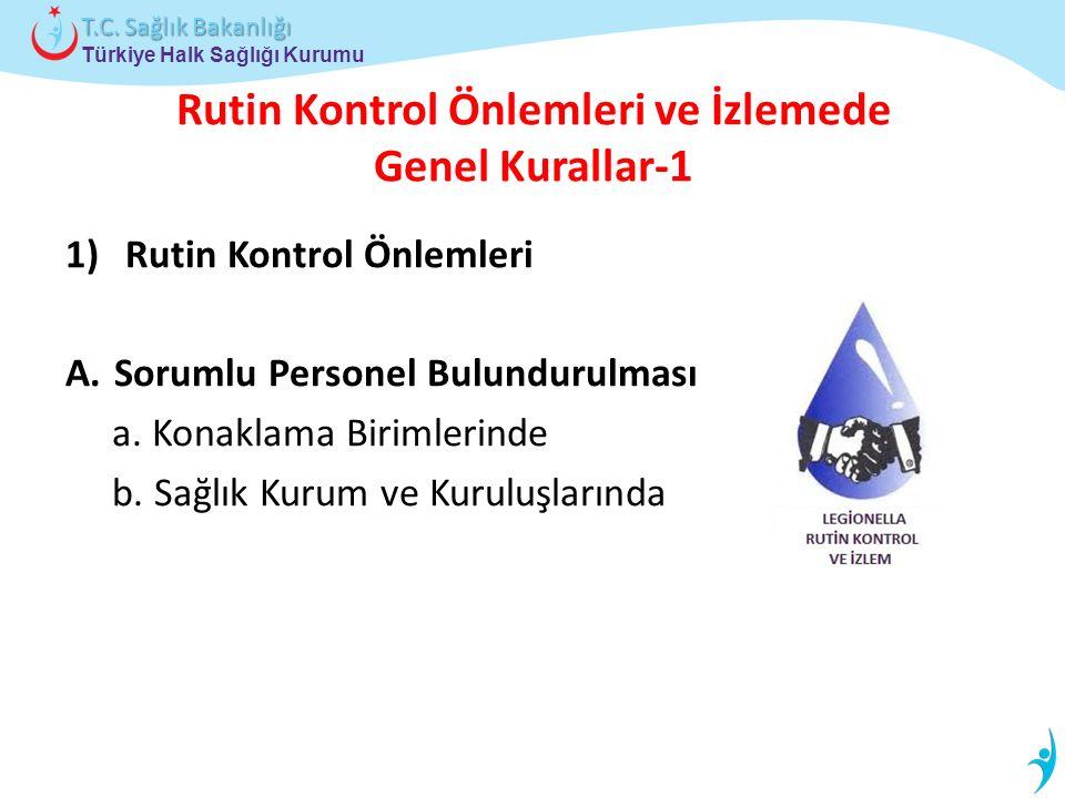 Türkiye Halk Sağlığı Kurumu T.C. Sağlık Bakanlığı Rutin Kontrol Önlemleri ve İzlemede Genel Kurallar-1 1)Rutin Kontrol Önlemleri A. Sorumlu Personel B