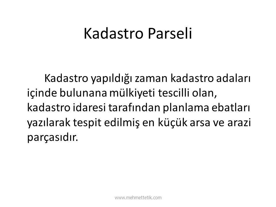 Kadastro Parseli Kadastro yapıldığı zaman kadastro adaları içinde bulunana mülkiyeti tescilli olan, kadastro idaresi tarafından planlama ebatları yazı