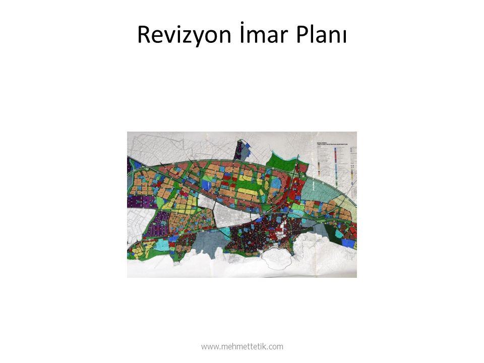 Revizyon İmar Planı www.mehmettetik.com