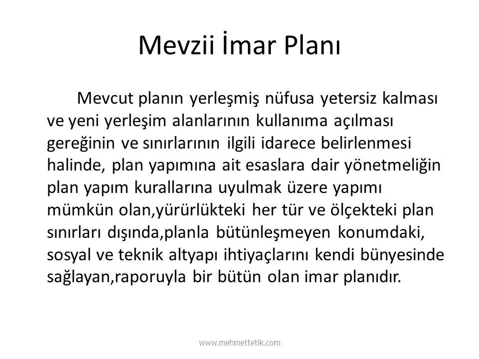 Mevzii İmar Planı Mevcut planın yerleşmiş nüfusa yetersiz kalması ve yeni yerleşim alanlarının kullanıma açılması gereğinin ve sınırlarının ilgili ida