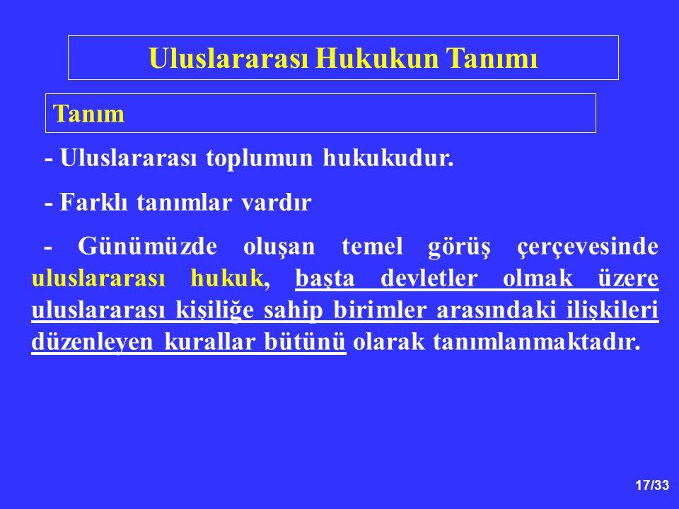 17/33 Uluslararası Hukukun Tanımı - Uluslararası toplumun hukukudur.