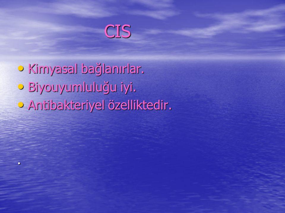 CIS CIS Kimyasal bağlanırlar. Kimyasal bağlanırlar.