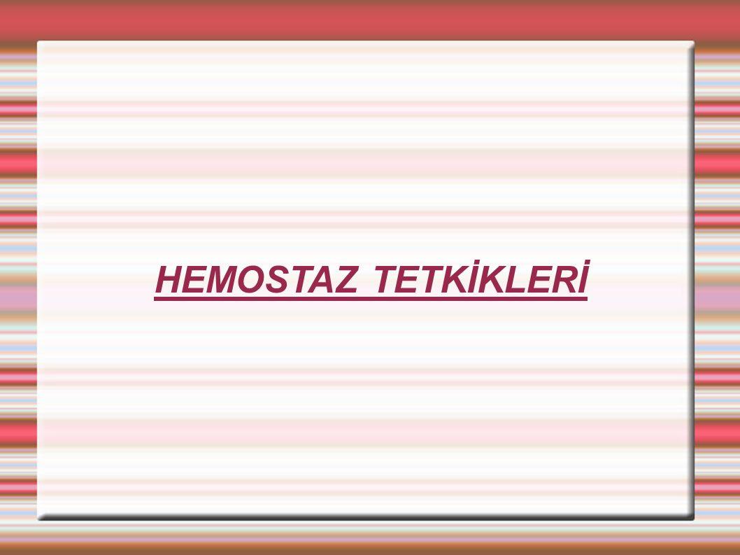 HEMOSTAZ TETKİKLERİ