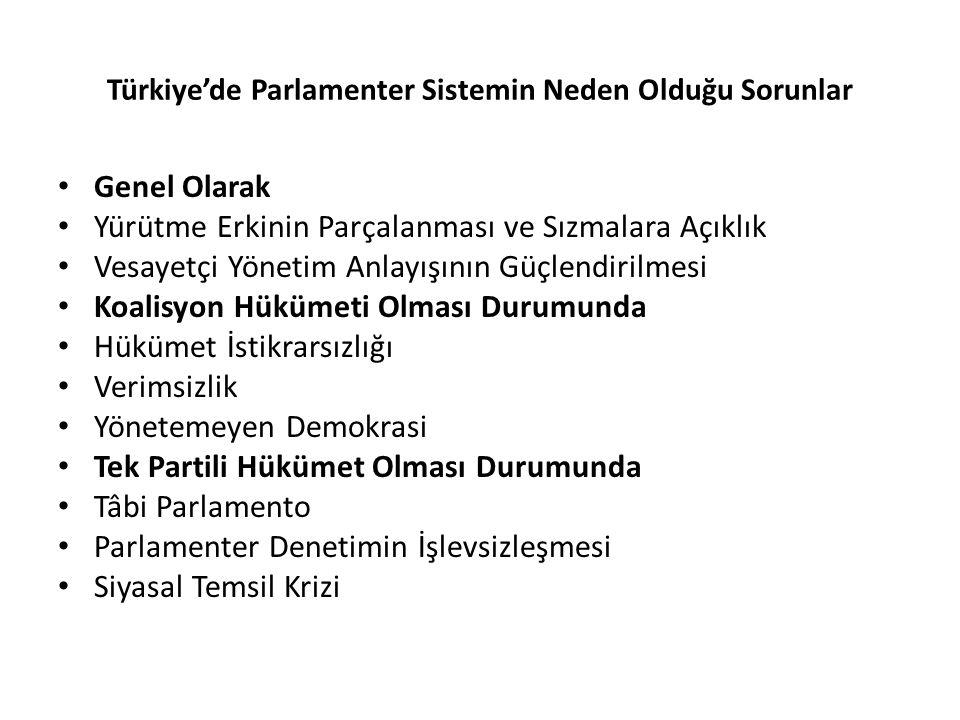Türkiye'de Parlamenter Sistemin Neden Olduğu Sorunlar Genel Olarak Yürütme Erkinin Parçalanması ve Sızmalara Açıklık Vesayetçi Yönetim Anlayışının Güç