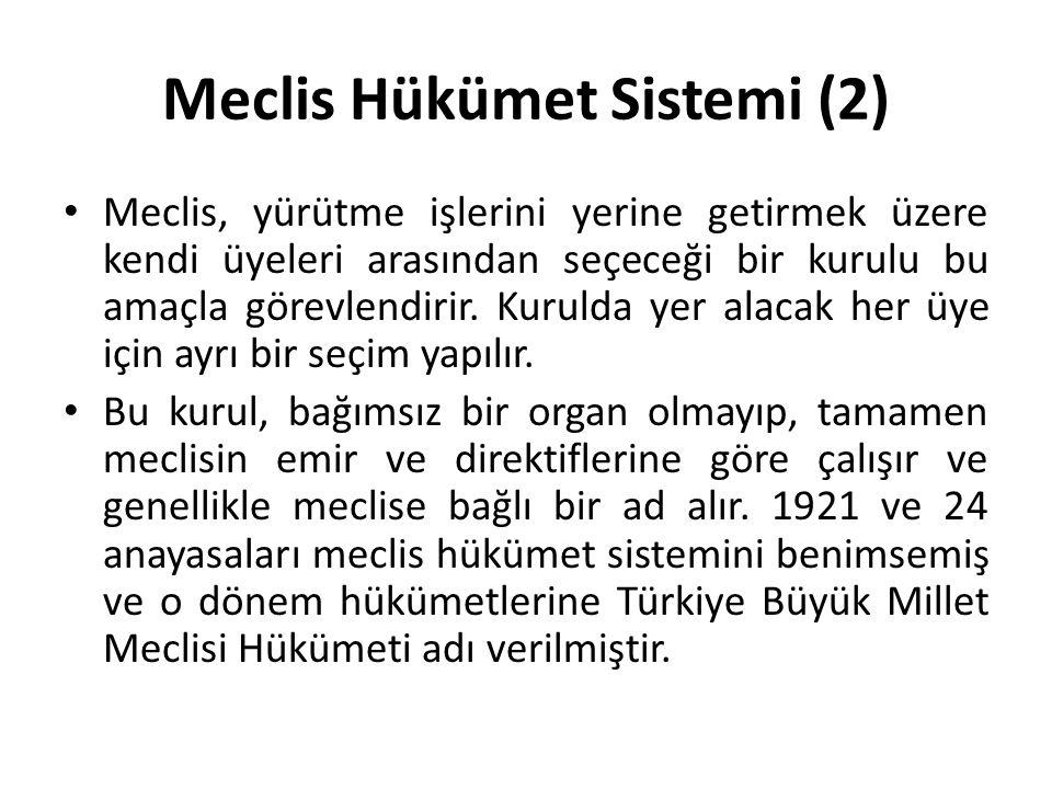 Meclis Hükümet Sistemi (3) Yürütme kuruluna meclis tarafından seçilenler her zaman meclisçe görevden alınabilir.