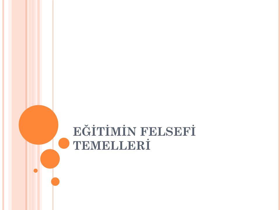 F ELSEFI A KıMLAR İdealizm: Gerçekliği tinsel sayan ve dış dünyayı düşüncenin yansıması olarak gören bir akımdır.