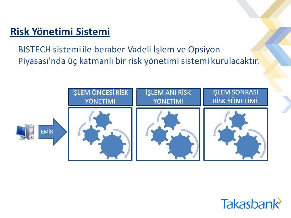 Risk Yönetimi Sistemi BISTECH sistemi ile beraber Vadeli İşlem ve Opsiyon Piyasası'nda üç katmanlı bir risk yönetimi sistemi kurulacaktır.