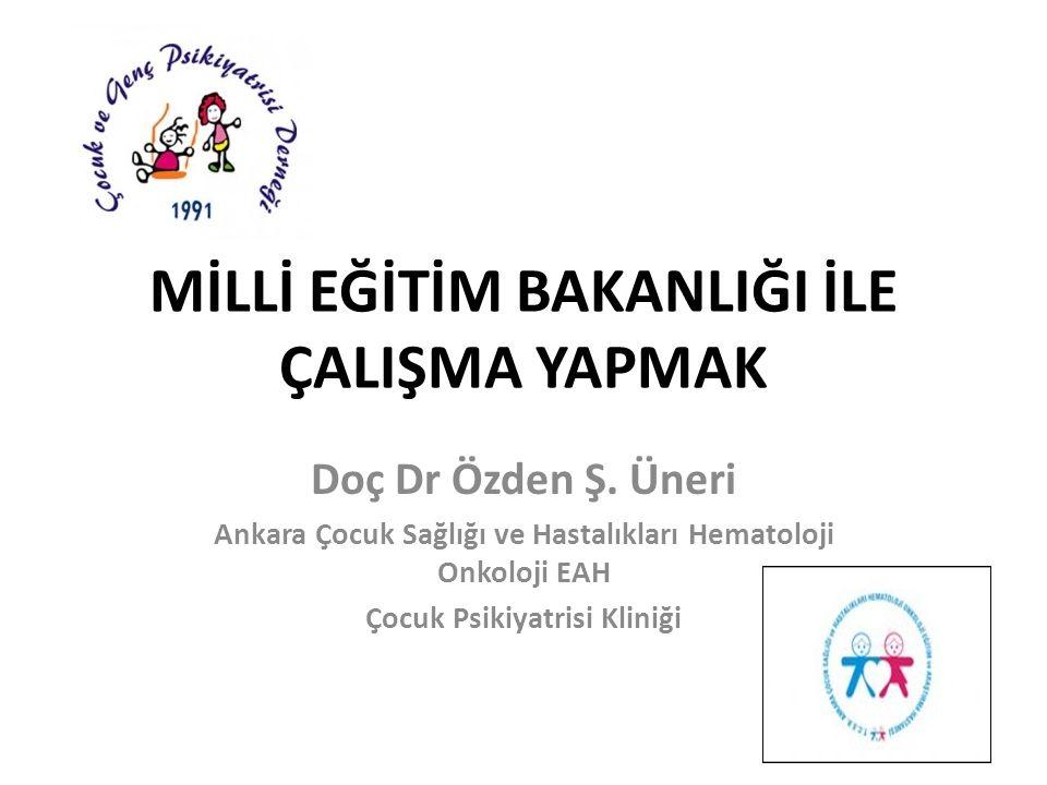 MİLLİ EĞİTİM BAKANLIĞI İLE ÇALIŞMA YAPMAK Doç Dr Özden Ş.