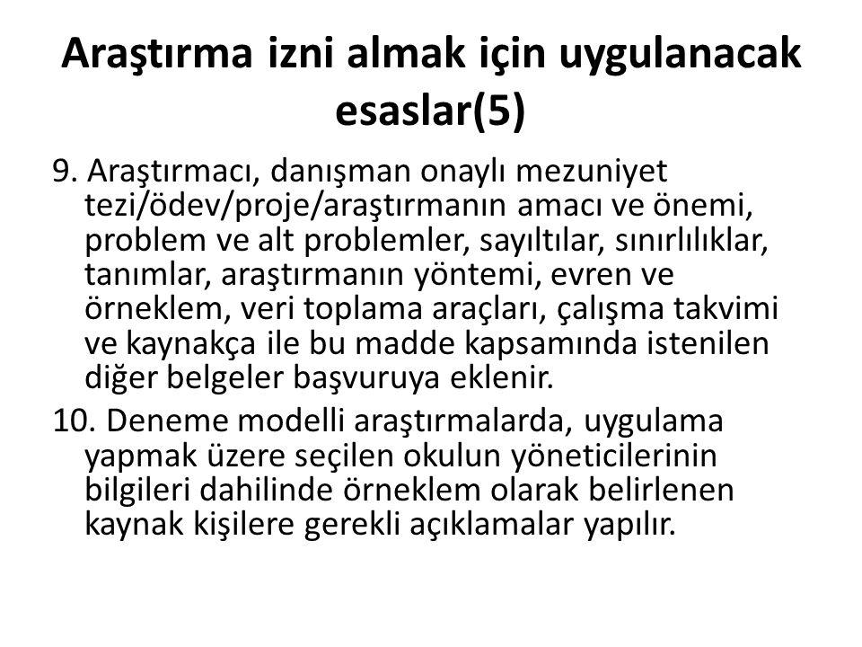 Araştırma izni almak için uygulanacak esaslar(5) 9.