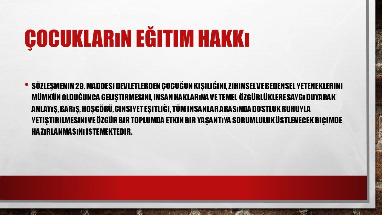 ÇOCUKLARıN EĞITIM HAKKı SÖZLEŞMENIN 29.