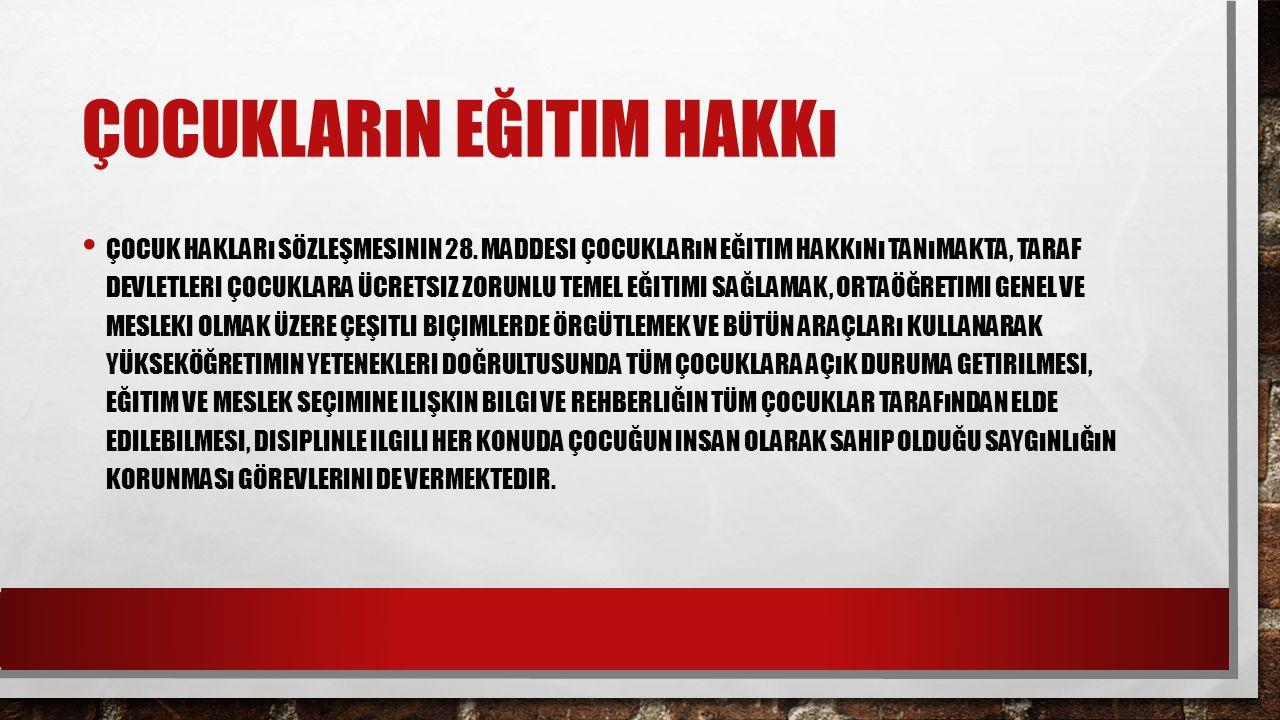 ÇOCUK HAKLARı SÖZLEŞMESININ 28.