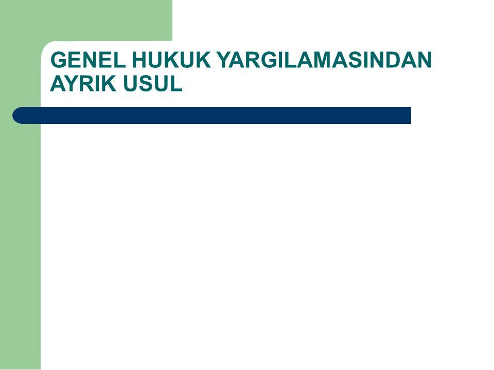 GENEL HUKUK YARGILAMASINDAN AYRIK USUL