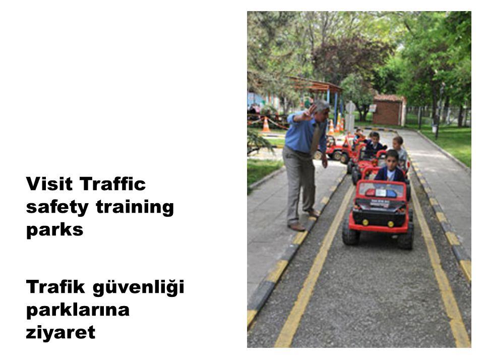 Visit Traffic safety training parks Trafik güvenliği parklarına ziyaret