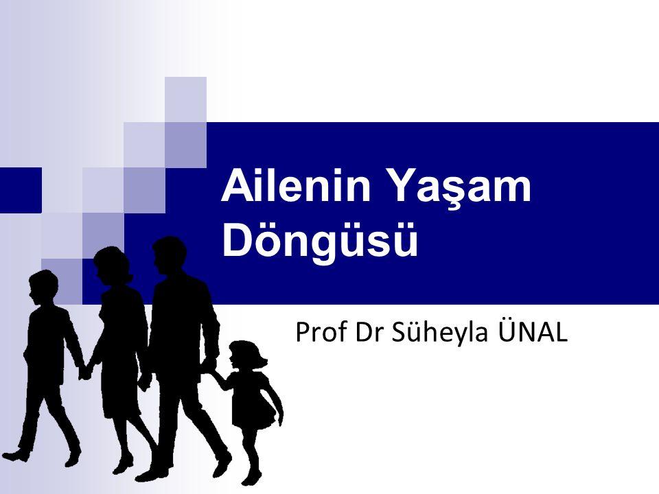 Ailenin Yaşam Döngüsü Prof Dr Süheyla ÜNAL