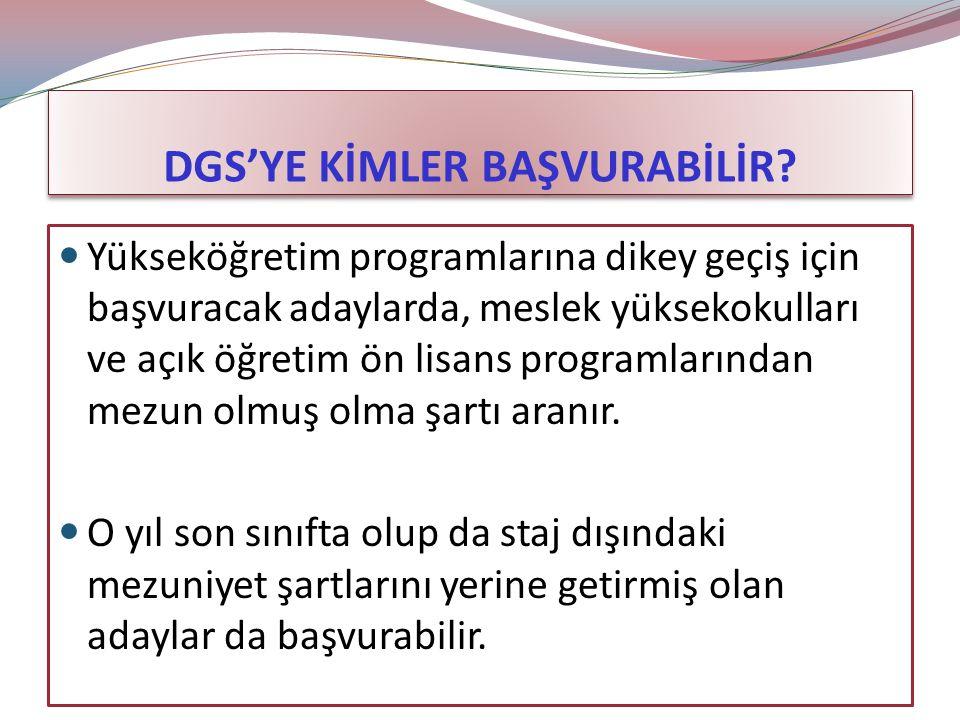 DGS  2016 DGS Başvuru Tarihleri  31.05.2016 – 13.06.2016  Sınav 31.07.2016