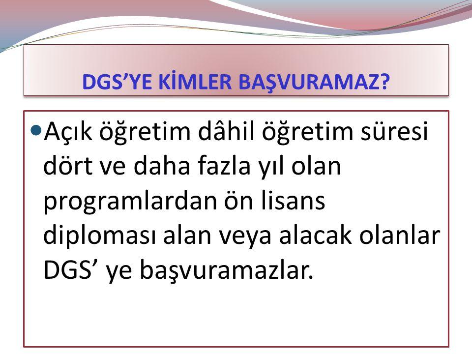 DGS'YE KİMLER BAŞVURABİLİR.