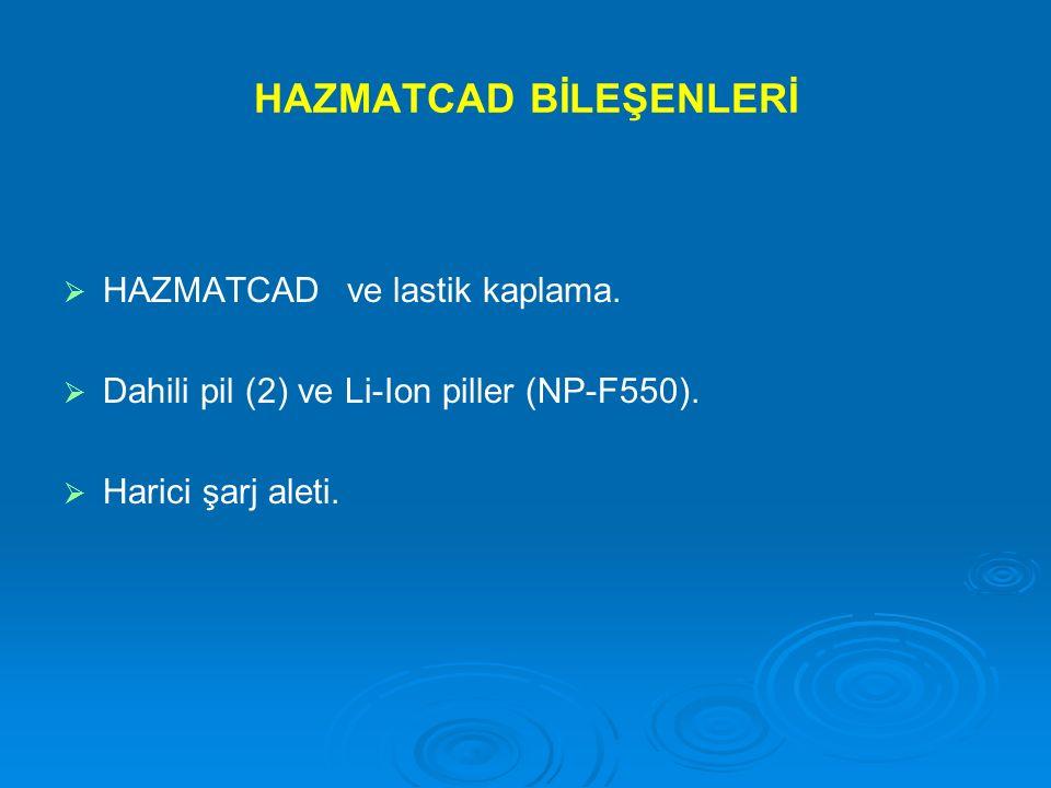 HAZMATCAD BİLEŞENLERİ   HAZMATCAD ve lastik kaplama.   Dahili pil (2) ve Li-Ion piller (NP-F550).   Harici şarj aleti.