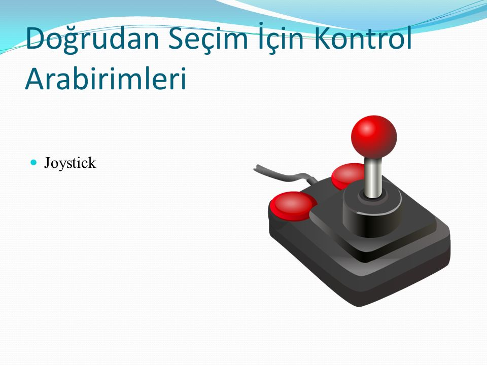 Doğrudan Seçim İçin Kontrol Arabirimleri Joystick
