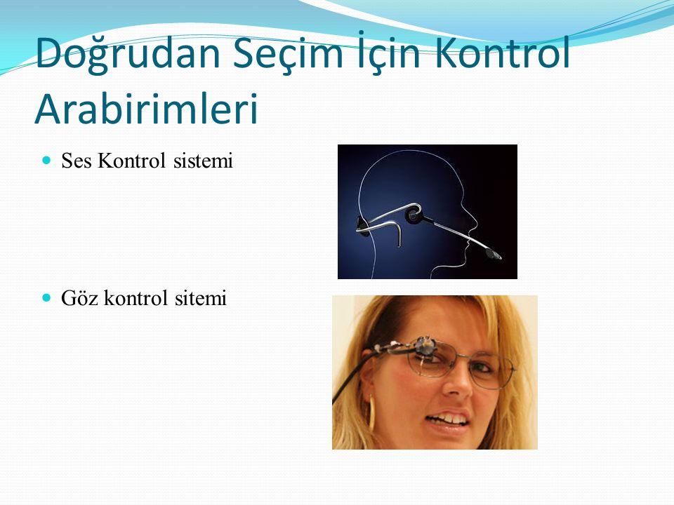 Doğrudan Seçim İçin Kontrol Arabirimleri Ses Kontrol sistemi Göz kontrol sitemi
