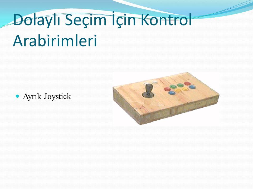 Dolaylı Seçim İçin Kontrol Arabirimleri Ayrık Joystick