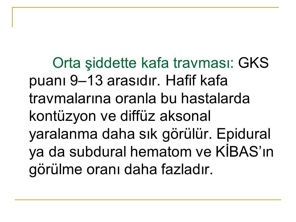 Orta şiddette kafa travması: GKS puanı 9–13 arasıdır.