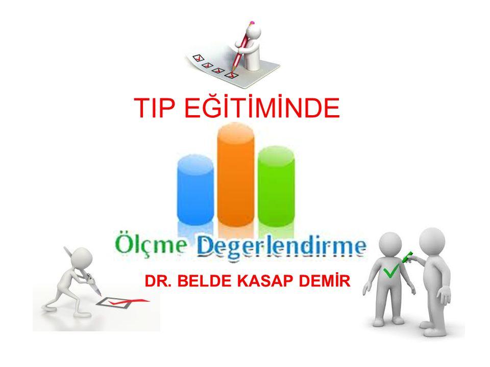 TIP EĞİTİMİNDE DR. BELDE KASAP DEMİR