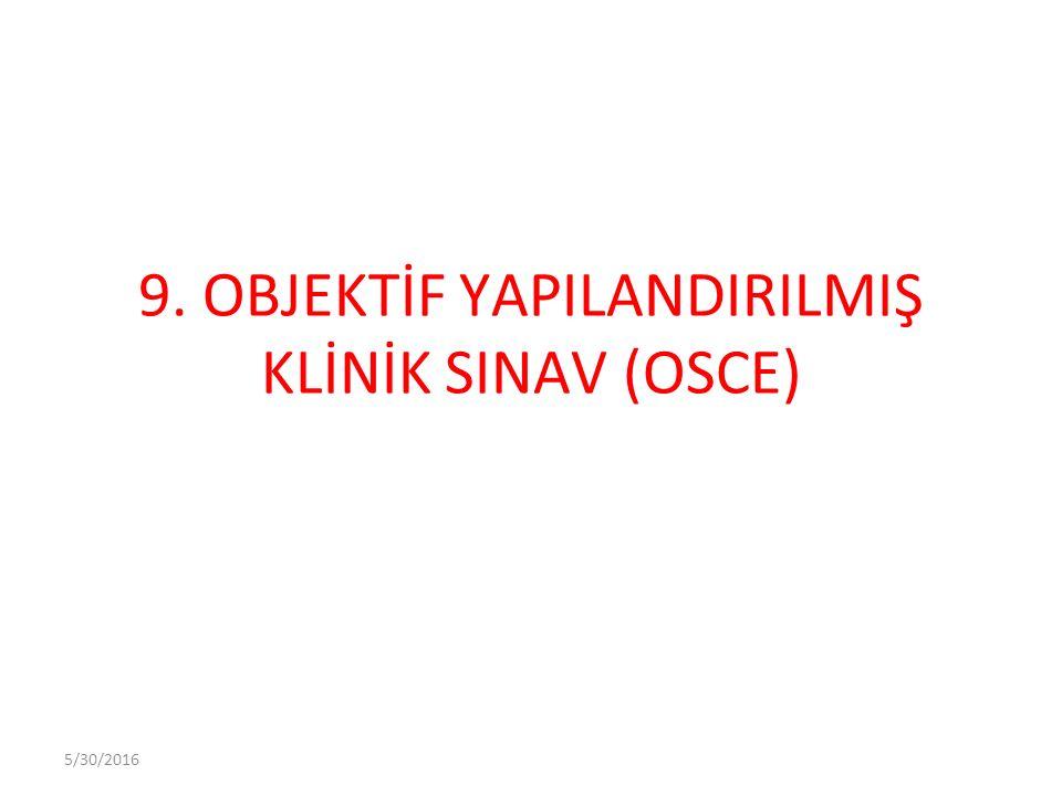 5/30/2016 9. OBJEKTİF YAPILANDIRILMIŞ KLİNİK SINAV (OSCE)