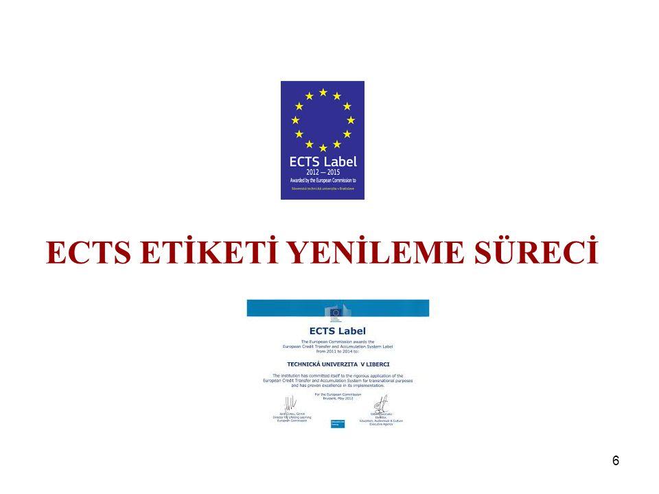 7 ECTS etiketinin yenilenmesi için kurum, etiketin ilk verildiği anda yakalanan standartların hala devam ettirildiğini kanıtlamalıdır.