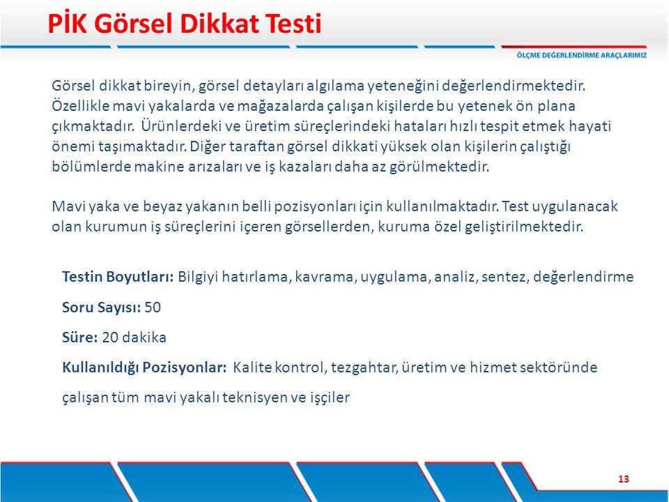 Testin Boyutları: Bilgiyi hatırlama, kavrama, uygulama, analiz, sentez, değerlendirme Soru Sayısı: 50 Süre: 20 dakika Kullanıldığı Pozisyonlar: Kalite