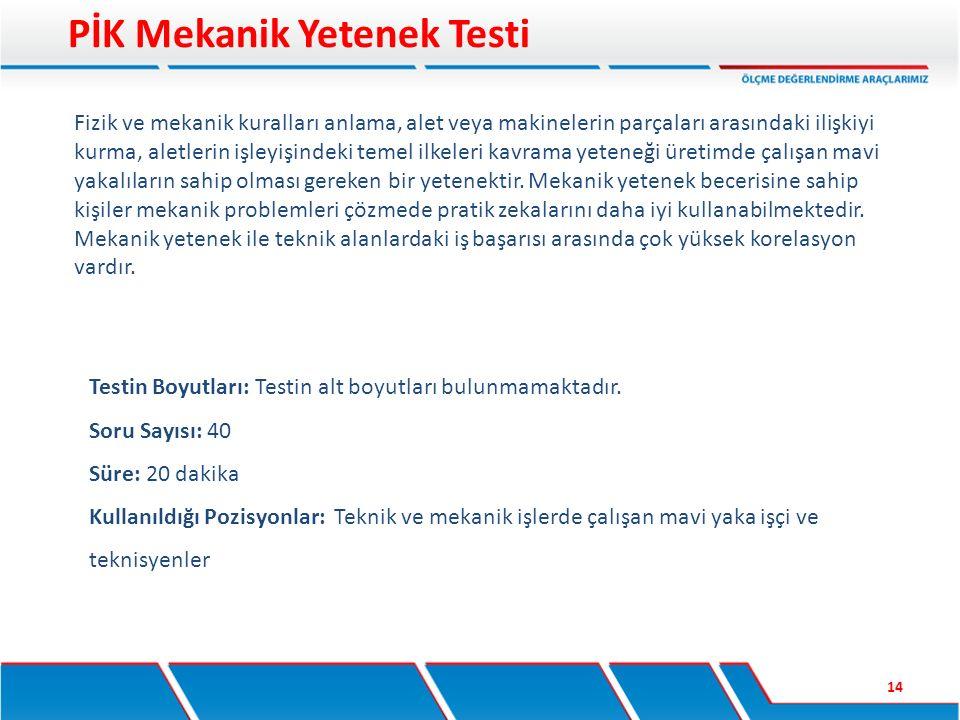 Testin Boyutları: Testin alt boyutları bulunmamaktadır. Soru Sayısı: 40 Süre: 20 dakika Kullanıldığı Pozisyonlar: Teknik ve mekanik işlerde çalışan ma