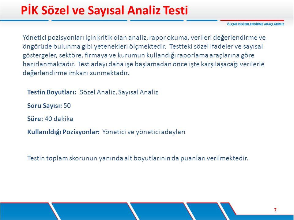 Testin Boyutları: Sözel Analiz, Sayısal Analiz Soru Sayısı: 50 Süre: 40 dakika Kullanıldığı Pozisyonlar: Yönetici ve yönetici adayları Testin toplam s
