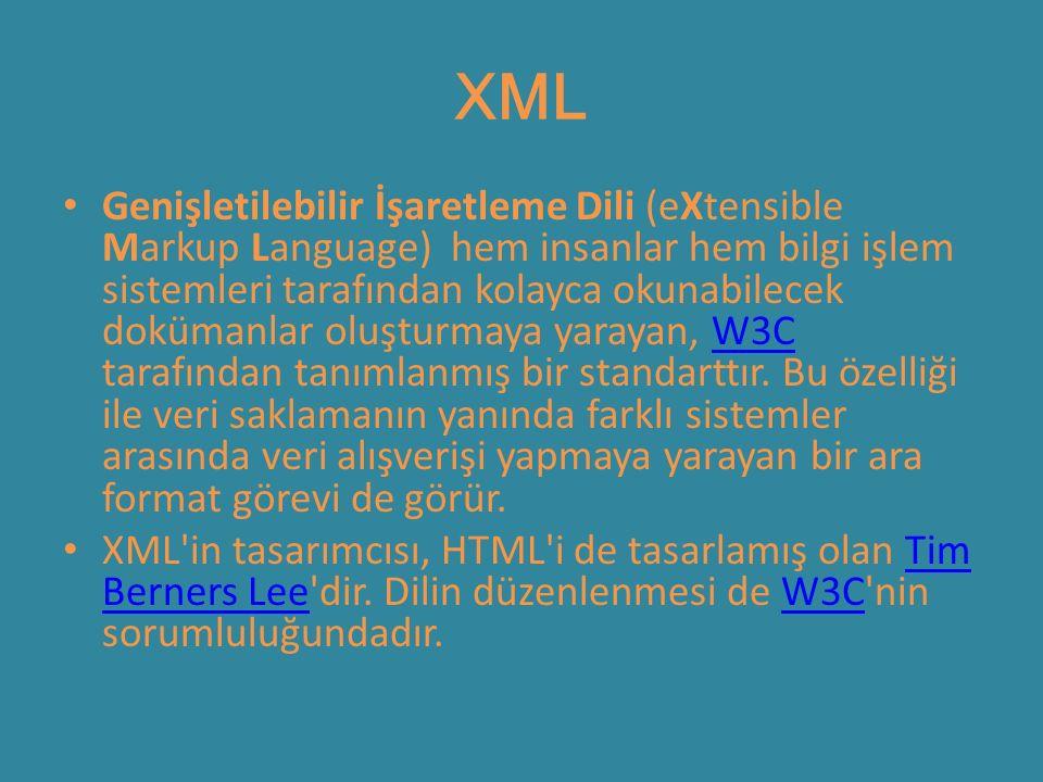 XML Genişletilebilir İşaretleme Dili (eXtensible Markup Language) hem insanlar hem bilgi işlem sistemleri tarafından kolayca okunabilecek dokümanlar oluşturmaya yarayan, W3C tarafından tanımlanmış bir standarttır.