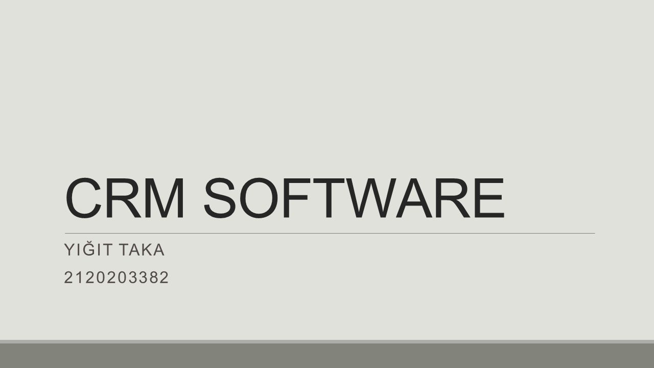 CRM SOFTWARE YIĞIT TAKA 2120203382