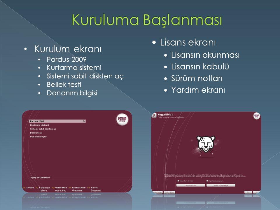 Kurulum ekranı Pardus 2009 Kurtarma sistemi Sistemi sabit diskten aç Bellek testi Donanım bilgisi Lisans ekranı Lisansın okunması Lisansın kabulü Sürüm notları Yardım ekranı