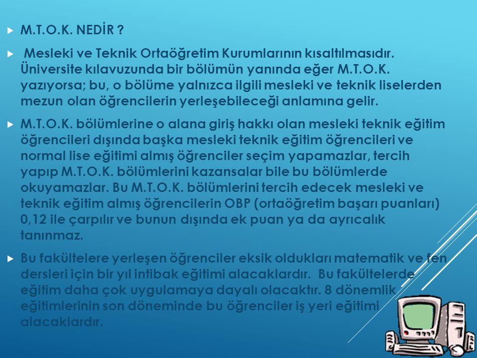  M.T.O.K. NEDİR .  Mesleki ve Teknik Ortaöğretim Kurumlarının kısaltılmasıdır.