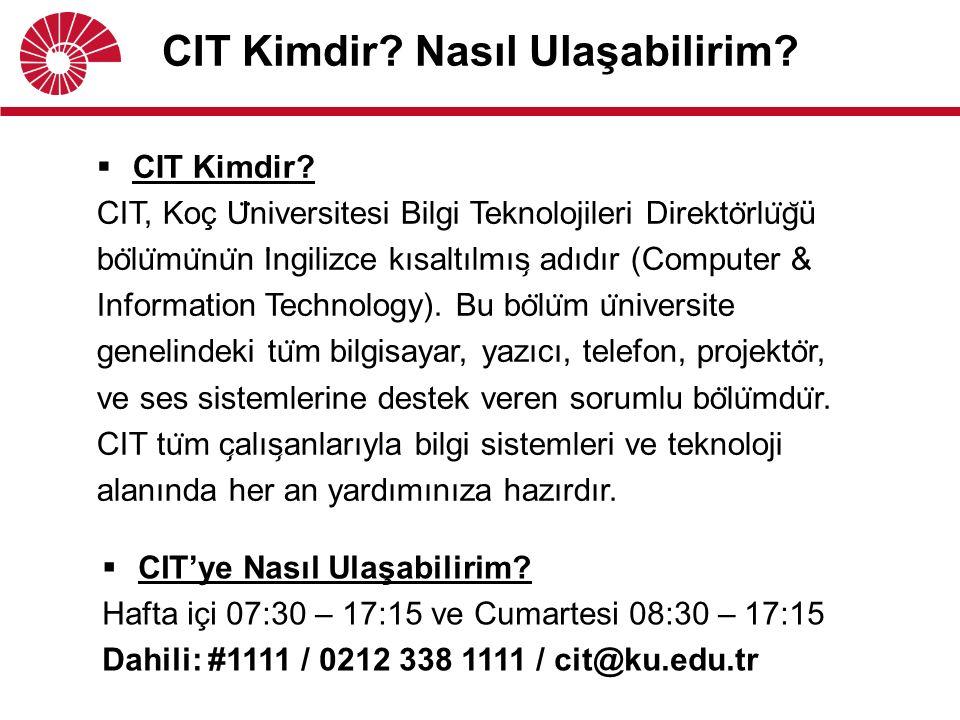 CIT Kimdir. Nasıl Ulaşabilirim.  CIT Kimdir.