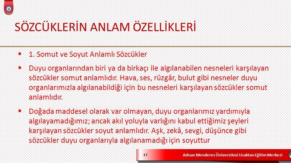 Adnan Menderes Üniversitesi Uzaktan Eğitim Merkezi SÖZCÜKLERİN ANLAM ÖZELLİKLERİ 17  1.