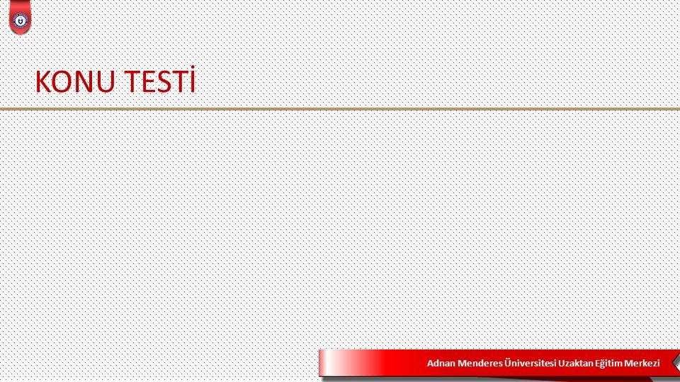 Adnan Menderes Üniversitesi Uzaktan Eğitim Merkezi KONU TESTİ