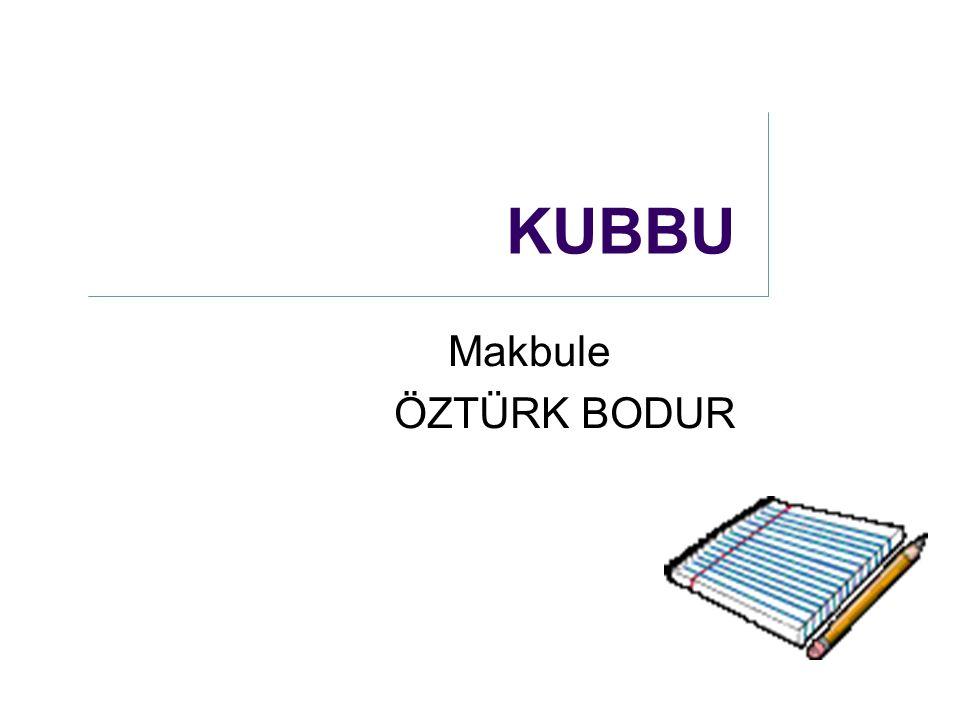 KUBBU Makbule ÖZTÜRK BODUR
