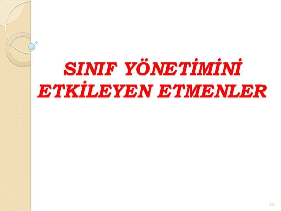 SINIF YÖNETİMİNİ ETKİLEYEN ETMENLER 23
