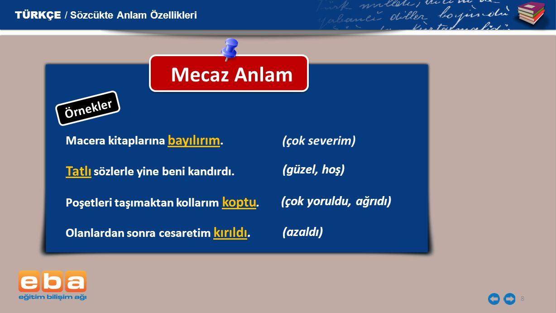 8 Mecaz Anlam TÜRKÇE / Sözcükte Anlam Özellikleri Macera kitaplarına bayılırım.