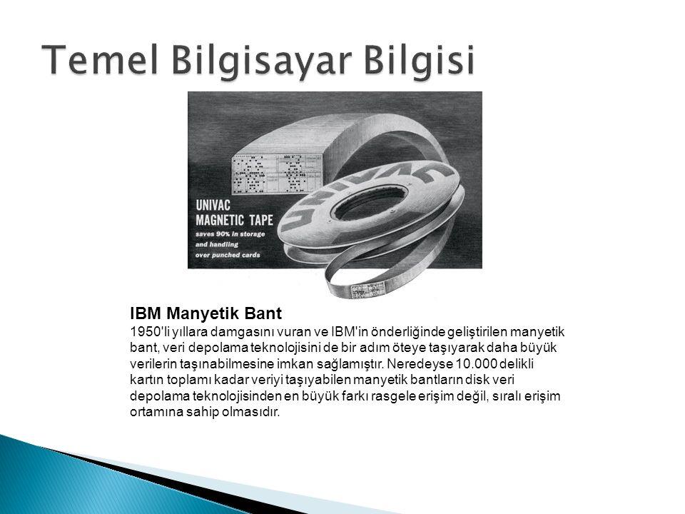 IBM Manyetik Bant 1950 li yıllara damgasını vuran ve IBM in önderliğinde geliştirilen manyetik bant, veri depolama teknolojisini de bir adım öteye taşıyarak daha büyük verilerin taşınabilmesine imkan sağlamıştır.
