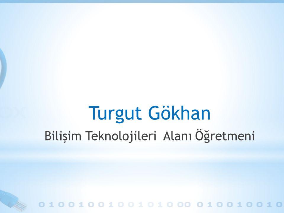 Turgut Gökhan Bilişim Teknolojileri Alanı Öğretmeni