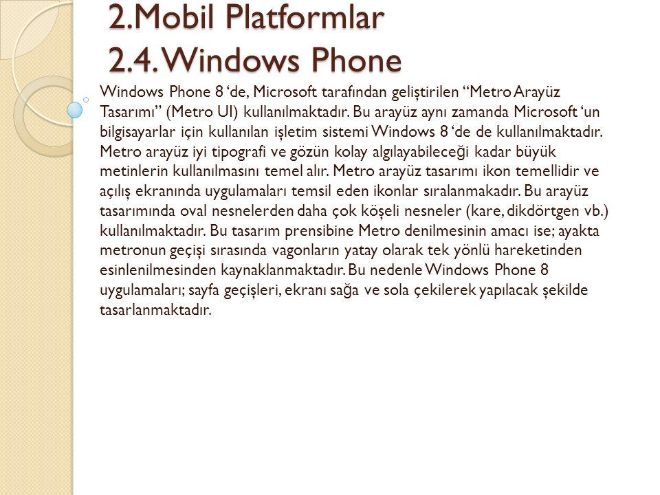 2.Mobil Platformlar 2.4. Windows Phone 2.Mobil Platformlar 2.4.