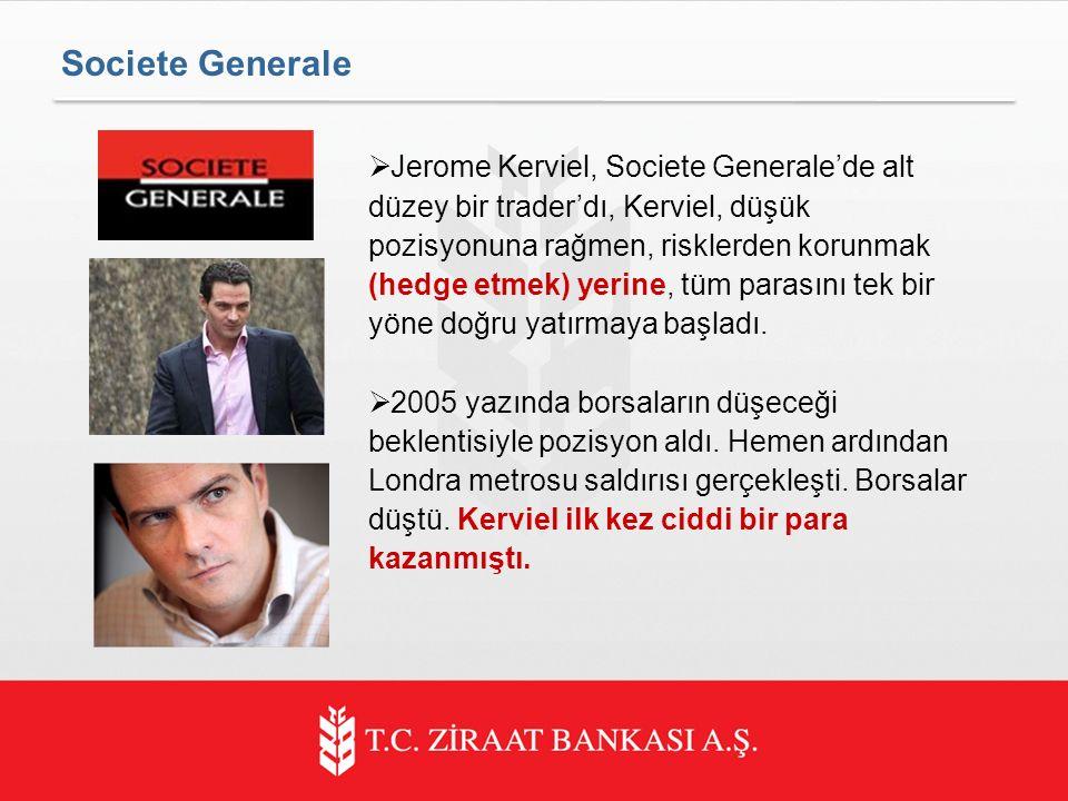  Jerome Kerviel, Societe Generale'de alt düzey bir trader'dı, Kerviel, düşük pozisyonuna rağmen, risklerden korunmak (hedge etmek) yerine, tüm parasını tek bir yöne doğru yatırmaya başladı.